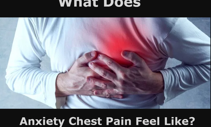 What Does Anxiety Chest Pain Feel Like