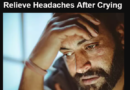 7 Effective Ways To Relieve Headaches After Crying